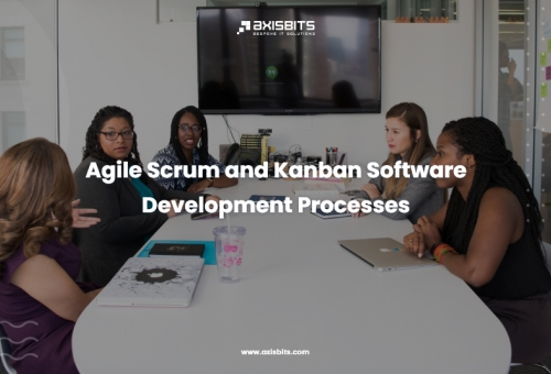 Agile Scrum and Kanban Software Development Processes