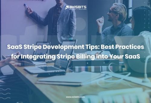 SaaS Stripe Development Tips: Best Practices for Integrating Stripe Billing into Your SaaS