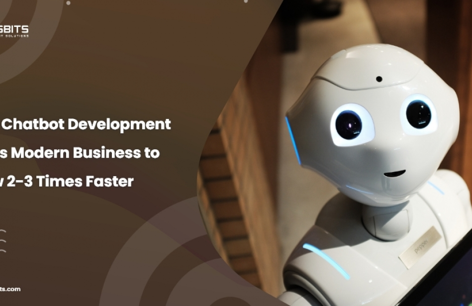 How Chatbot Development Helps Modern Business to grow 2-3 Times Faster