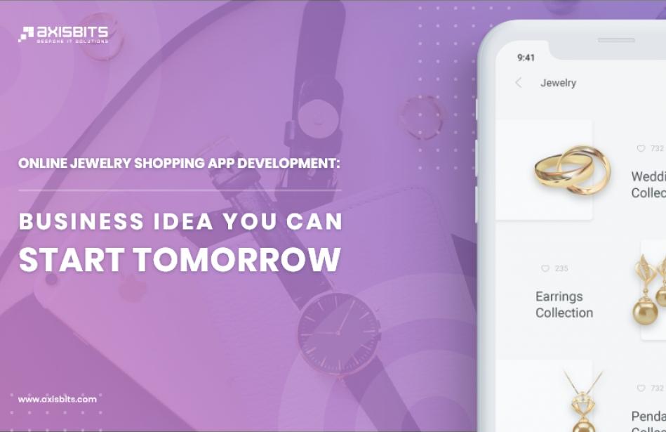 Online Jewelry Shopping App Development: Business Idea You Can Start Tomorrow