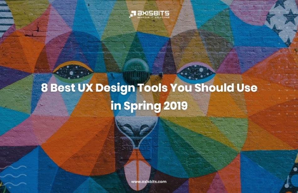 8 Best UX Design Tools You Should Use in Spring 2019