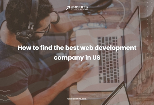 How to Find the Best Web Development Company in the US?