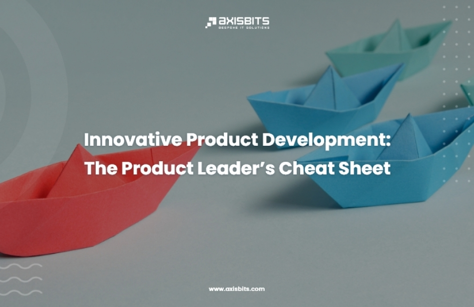Innovative Product Development: The Product Leader's Cheat Sheet