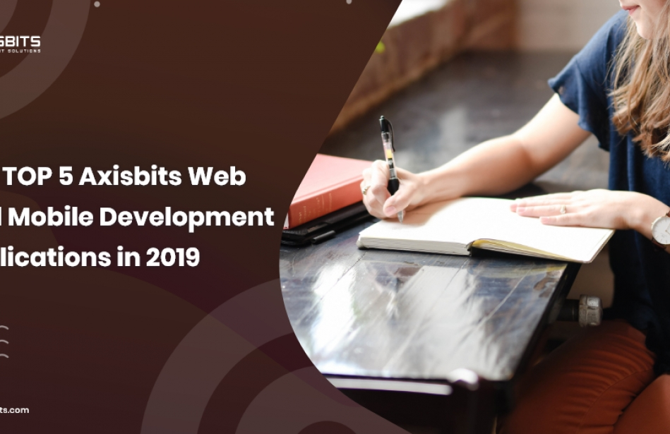 The TOP 5 Axisbits Web And Mobile Development Publications in 2019