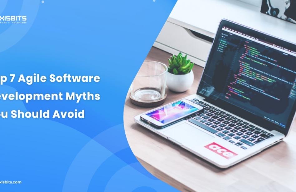 Top 7 Agile Software Development Myths You Should Avoid