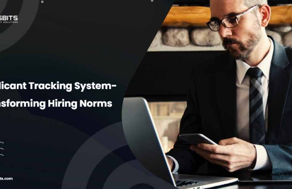 Applicant Tracking System-Transforming Hiring Norms