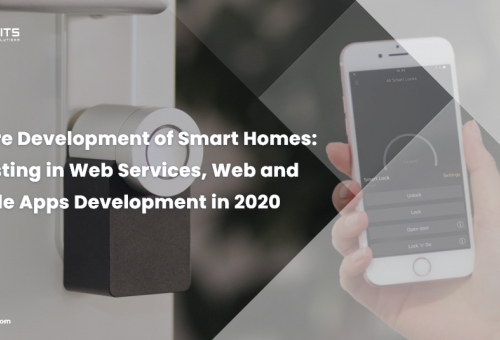 Future Development of Smart Homes: Investing in Web Services, Web and Mobile Apps Development in 2020
