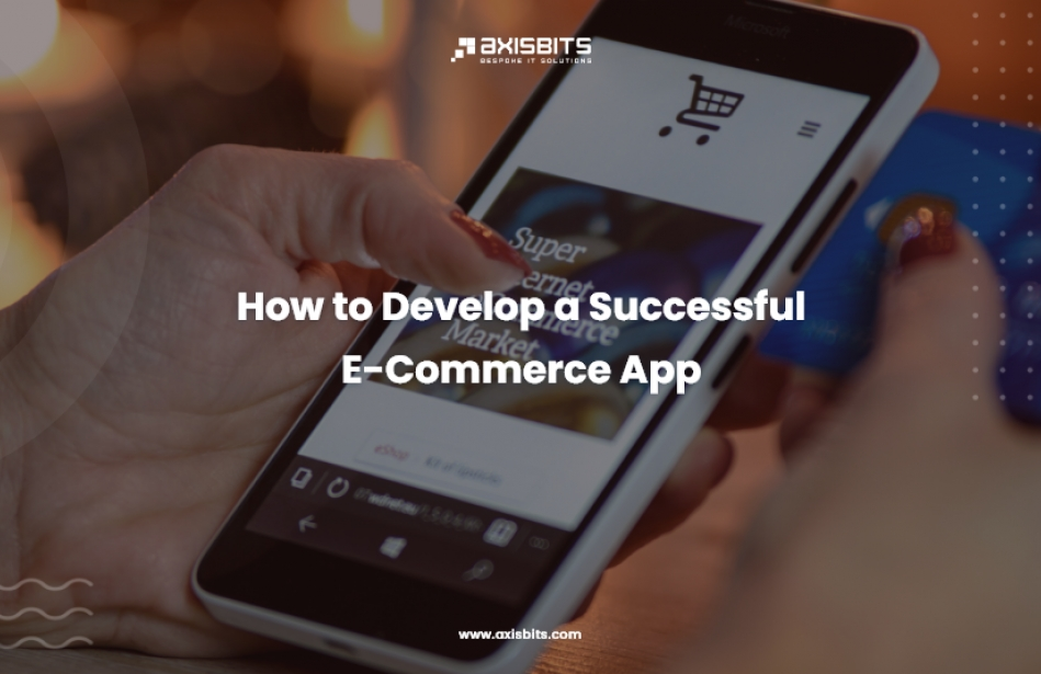 How to Develop a Successful E-Commerce App