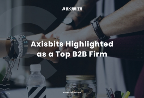 Axisbits Highlighted as a Top B2B Firm by Clutch