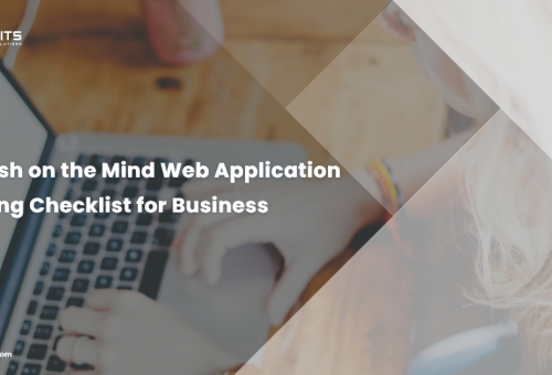 A Fresh on the Mind Web Application Testing Checklist for Business
